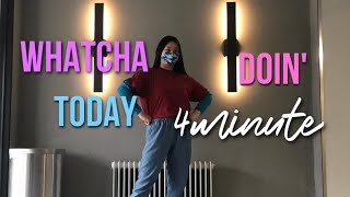 4Minute (포미닛) - 'Whatcha Doin' Today' Dance Cover