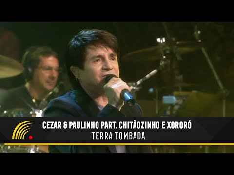 Cezar & Paulinho com Chitãozinho e Xororó - Terra tombada - Alma Sertaneja