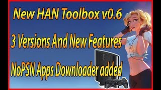 New HAN Toolbox v0.6 With 3 Versions And New Features Han PS3