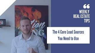 4 Core Lead Sources You Need to Be Using