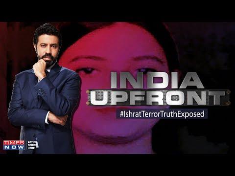 Ishrat Jahan was a terrorist; Was proof of UPA-Lutyens ignored? | India Upfront