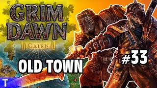 Grim Dawn Gameplay #33 [Tony] : OLD TOWN | 2 Player Co-op