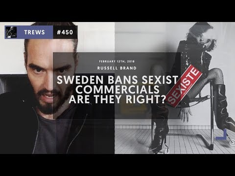 Sweden To Ban Sexist Adverts - Are They Right? The Trews (E450)