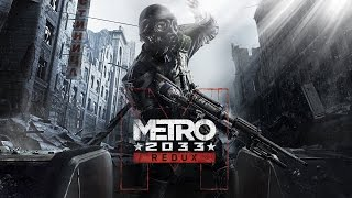 [ PC ] Metro 2033 Redux   Let