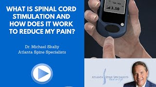 What is spinal cord stimulation and how does it work to reduce my pain?