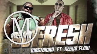So FRESH - Mosta Man Ft. Ñengo Flow [Liryc Video] ®