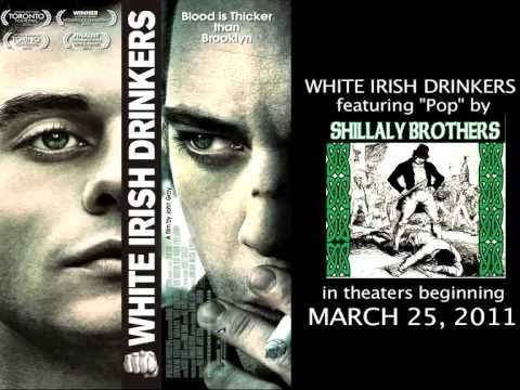 """White Irish Drinkers Soundtrack featuring """"Pop"""" by The Shillaly Brothers"""