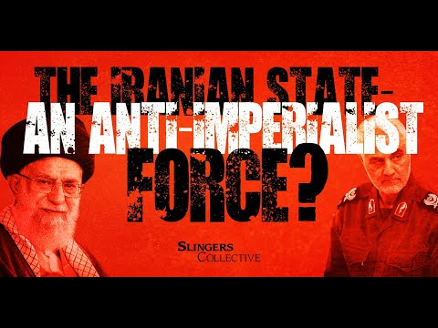 The Iranian State - An Anti-Imperialist Force?