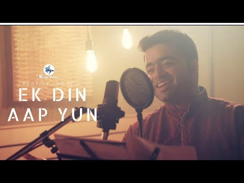 Akshit Gogia | Ek Din Aap Yun Cover  | Creative Lab Ep 3  | Knight Picture