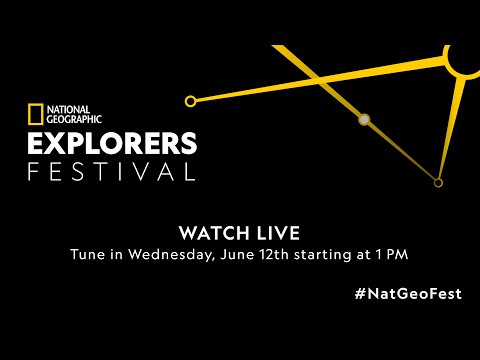 National Geographic Explorers Festival | Wednesday, June 12, Part 2 | LIVE