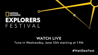 National Geographic Explorers Festival Wednesday, June 12, Part 2 LIVE