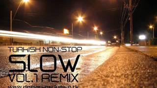 DJ Exclusive vs.Turkish Slow - NonStop (Vol.1 Remix)