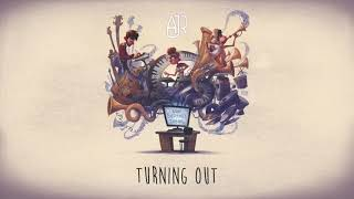 Turning out- AJR