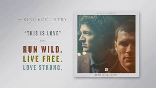 "for KING & COUNTRY - ""This Is Love"" (Official Audio)"