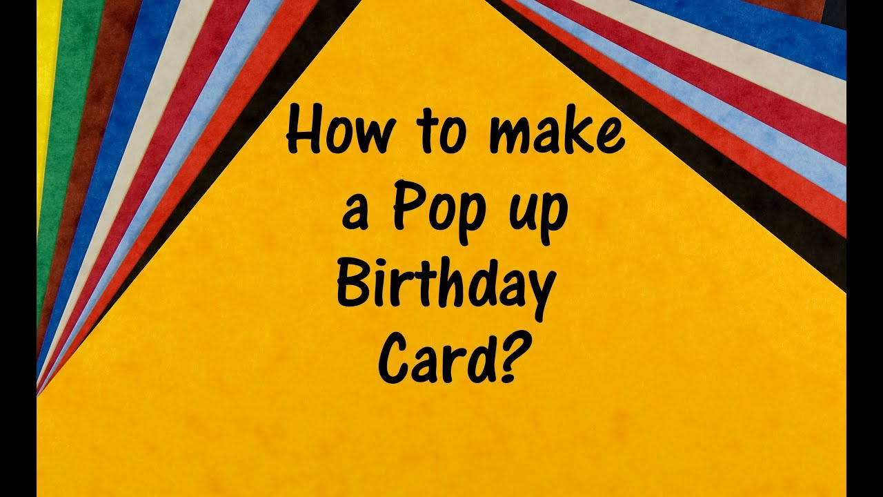 How to make a pop up Birthday Card YouTube – Make a Pop Up Birthday Card