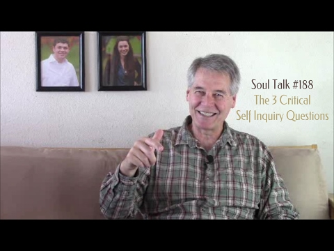 SoulTalk#188 The 3 Critical Self Inquiry Questions PatBenage