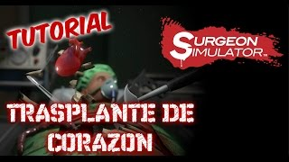 Video de SURGEON SIMULATOR - COMO HACER UN TRASPLANTE DE CORAZÓN