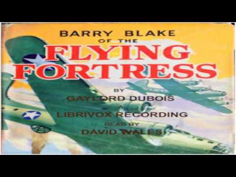 Barry Blake Of The Flying Fortress | Gaylord Dubois | Action & Adventure | Audio Book | 1/3