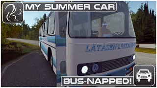 My Summer Car - Bus Napped!