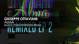 Giuseppe Ottaviani Alma M I K E Push Extended Remix