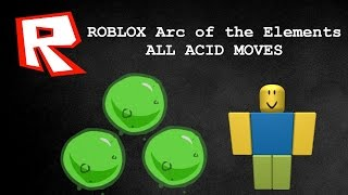 ROBLOX Arc of the Elements | ACID ARC ALL MOVES