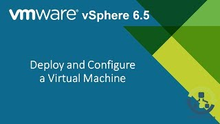 3. Deploy and Configure a Virtual Machine (Step by Step guide)