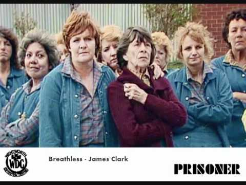 Breathless - James Clark (MUSIC FROM PRISONER: CELL BLOCK H)