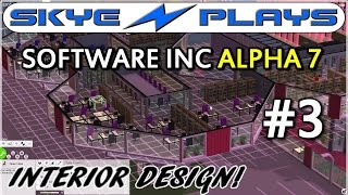 Software Inc Alpha 7 Part 3 ►Interior Design!◀ Let's Play/Gameplay