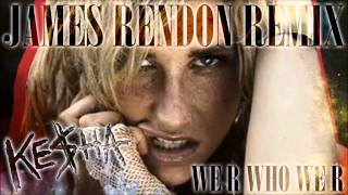 KESHA - We R Who We R (JAMES RENDON REMIX)