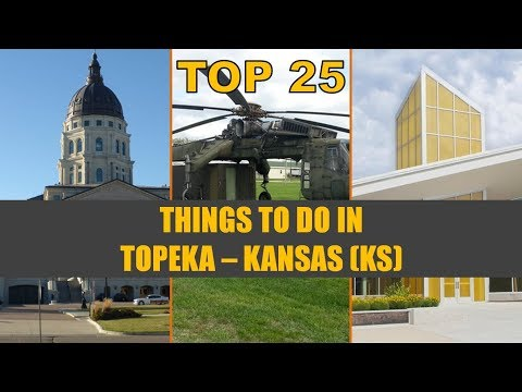 TOP 25 Things To Do In TOPEKA KS   Places To Visit