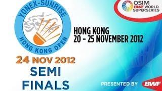Semi Finals - 2012 Yonex-Sunrise Hong Kong Open (Part II)