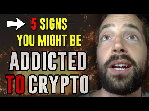 5 Signs You Are ADDICTED to CRYPTO