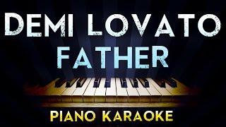 Demi Lovato - Father | Lower Key Piano Karaoke Instrumental Lyrics Cover Sing Along