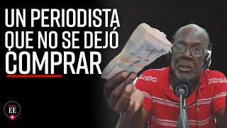 Periodista denuncia que le enviaron $5 millones para que defienda a exgobernador de Chocó