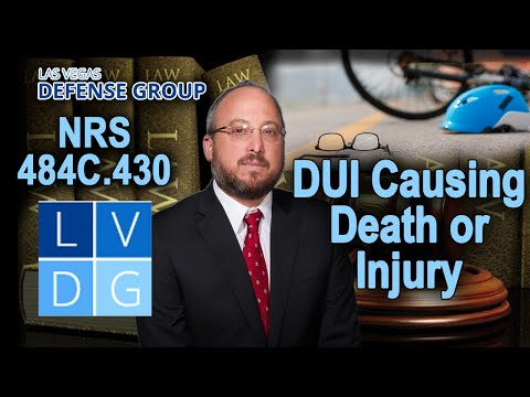When is drunk driving a felony in Nevada? DUI causing death or injury (NRS 484C.430)