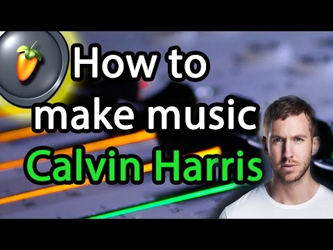 How to make music like Calvin Harris - FL Studio Tutorial + Download
