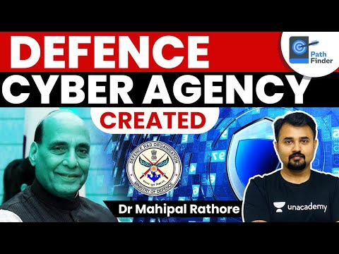 Defence Cyber Agency created by Government l Cyber Security Threats and Trends #Security #UPSC