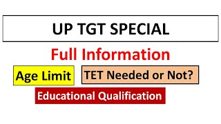 UP TGT QUALIFICATION/TET Needed or Not/ Age Limit/ Selection process/ Interview
