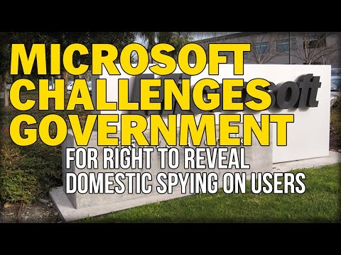 MICROSOFT CHALLENGES GOVERNMENT FOR RIGHT TO REVEAL DOMESTIC SPYING ON USERS