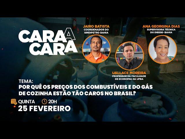 Cara a Cara: Por quê os preços dos combustíveis e do gás de cozinha estão tão caros no Brasil?
