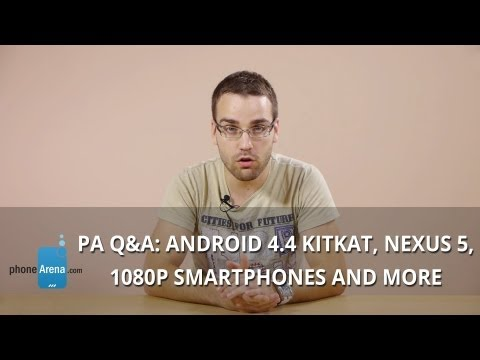 PhoneArena Q&A: Android 4.4 KitKat, Nexus 5, 1080p Smartphones, BlackBerry Z30 And More