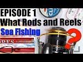 Ep.1 Beginners guide to Sea Fishing Rods and reels.