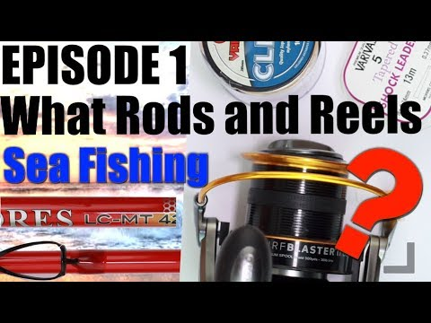 EP:1 The Beginners Guide To Sea Fishing - Rods And Reels.