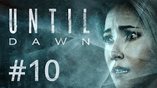 Until Dawn #10 - AAAAAH!! Die Gedärme!!!