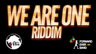 Medley We Are One Riddim (Positive Vibz Prods & Forward Ever Band) SEP 2014