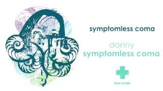 Donny - Symptomless Coma