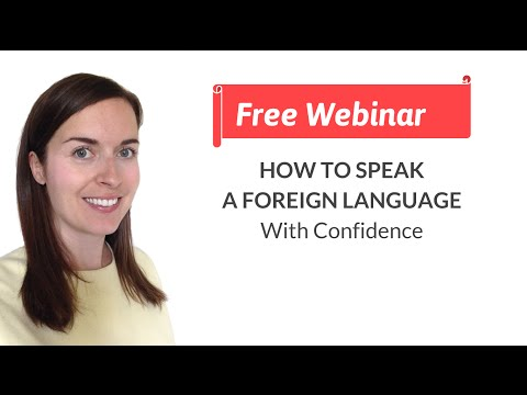 Free Webinar: How to Speak a Foreign Language with Confidence