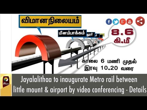 Jayalalithaa to inaugurate Metro rail between little mount & airport by video conferencing - Details