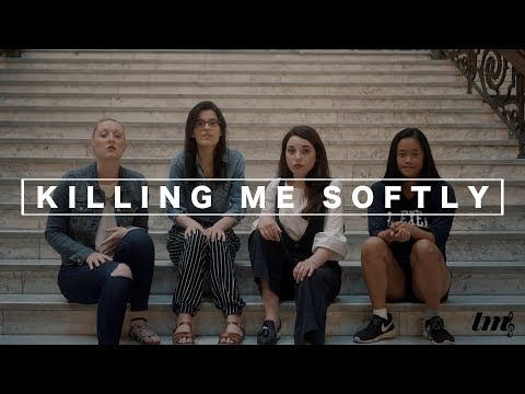 Killing Me Softly - Drexel University Treblemakers