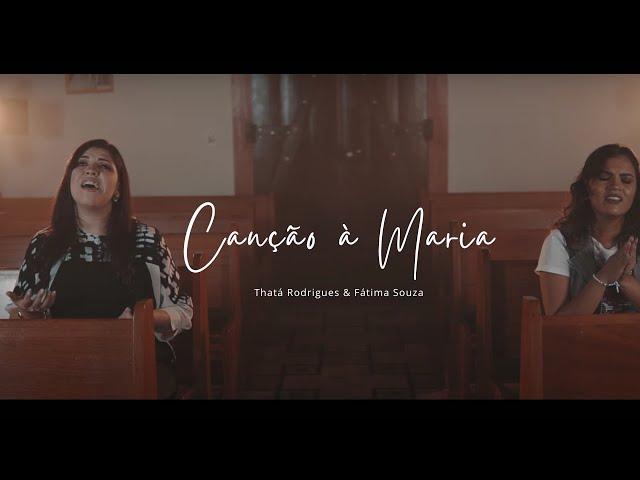 Thatá Rodrigues (Part. Fátima Souza) - Canção à Maria
